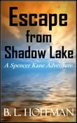 Escape From Shadow Lake: A Spencer Kane Adventure REVISED Edition
