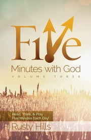 Five Minutes with God: Walking with the Old Testament - Five Minutes with God, #3 ebook by Rusty Hills