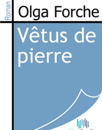 Vêtus de pierre eBook by Olga Forche