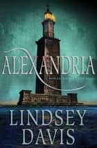Alexandria ebook by Lindsey Davis