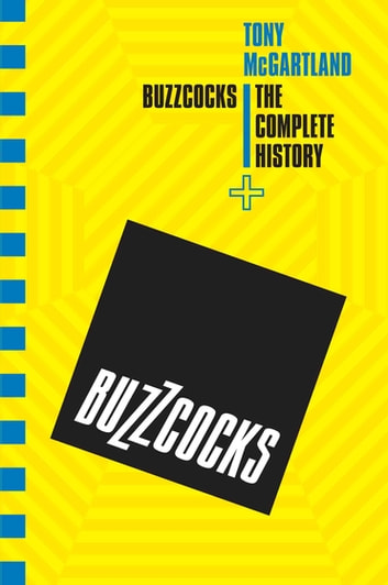 Buzzcocks - The Complete History ebook by Tony McGartland