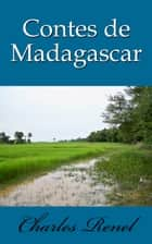 Contes de Madagascar ebook by Charles Renel