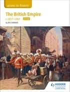 Access to History The British Empire, c1857-1967 for AQA ebook by Alan Farmer
