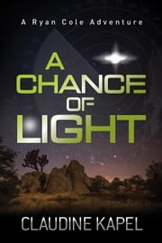 A Chance of Light ebook by Claudine Kapel