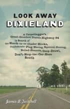 Look Away Dixieland ebook by James B. Twitchell