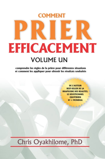 Comment Prier Efficacement Volume Un ebook by Chris Oyakhilome