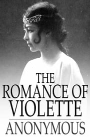 The Romance of Violette - And Sweet Seventeen ebook by The Floating Press