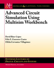 Advanced Circuit Simulation using Multisim Workbench ebook by David Báez-López,Félix E. Guerrero-Castro,Ofelia Delfina Cervantes-Villagómez