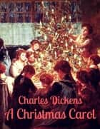 Charles Dickens: A Christmas Carol (English Edition) eBook by Charles Dickens