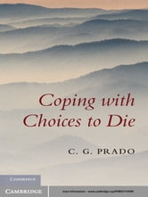 Coping with Choices to Die ebook by C. G. Prado