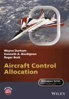 Aircraft Control Allocation ebook by Wayne Durham,Roger Beck,Kenneth A.  Bordignon