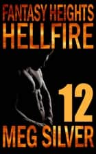 Hellfire - Fantasy Heights, #12 ebook by Meg Silver