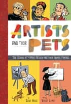 Artists and Their Pets - True Stories of Famous Artists and Their Animal Friends ebook by Susie Hodge, Violet Lemay