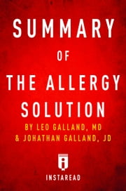The Allergy Solution - by Leo Galland and Jonathan Galland | Summary & Analysis ebook by Instaread