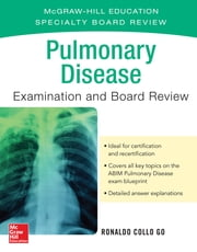 Pulmonary Disease Examination and Board Review ebook by Ronald Go