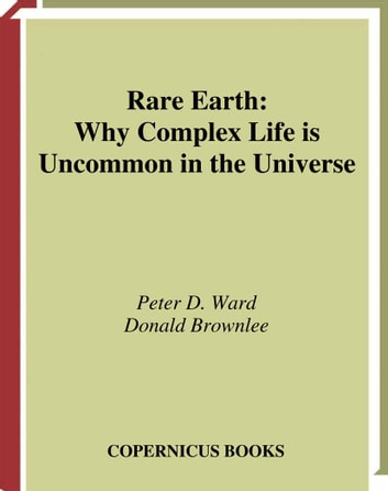 rare earth why complex life is uncommon in the universe