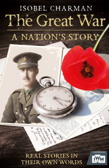 The Great War - The People's Story (Official TV Tie-In) ebook by Isobel Charman