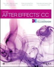 After Effects CC Digital Classroom ebook by AGI Creative Team,Jerron Smith