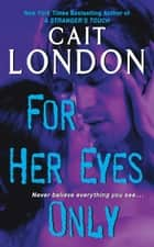 For Her Eyes Only ebook by Cait London