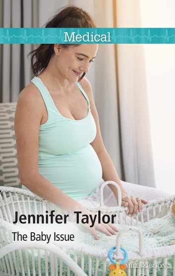 The Baby Issue ebook by Jennifer Taylor