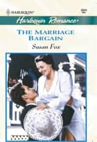 The Marriage Bargain ebook by Susan Fox