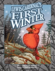 Lewis Cardinal's First Winter ebook by Amy Crane Johnson,Robb Mommaerts