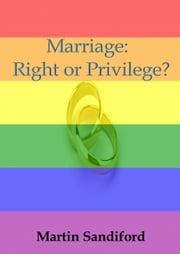 Marriage: Right or Privilege? ebook by Martin Sandiford