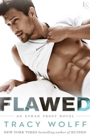 Flawed - An Ethan Frost Novel ebook by Tracy Wolff