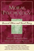 Moral Psychology - Feminist Ethics and Social Theory ebook by Peggy DesAutels, Margaret Urban Walker, Sandra Lee Bartky,...