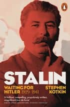 Stalin, Vol. II - Waiting for Hitler, 1929–1941 ebook by Stephen Kotkin