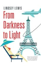 From Darkness to Light ebook by Lindsey Lewis
