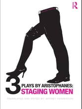 Three Plays by Aristophanes - Staging Women ebook by Jeffrey Henderson
