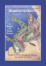 Mosasaur, the Return - Book Two of the Mosasaur Series ebook by David D. Holt