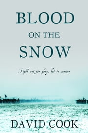 Blood on the Snow ebook by David Cook