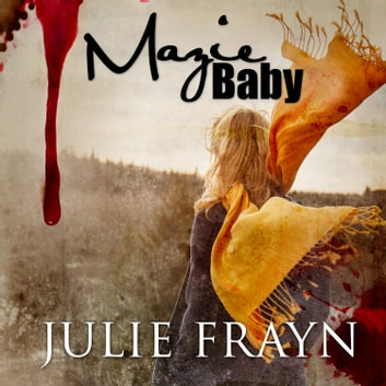 Mazie Baby audiobook by Julie Frayn