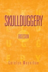 Skullduggery - Obsession ebook by Carolyn Moynihan