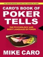 Caro's Book of Poker Tells ebook by Mike Caro