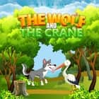 Wolf and the Crane, The audiobook by