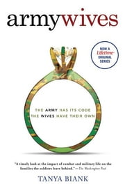 Army Wives - The Unwritten Code of Military Marriage ebook by Tanya Biank