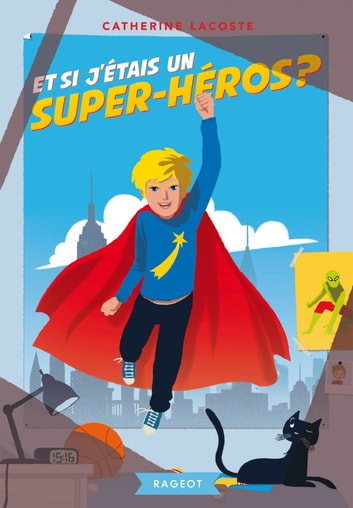 Et si j'étais un super-héros ? ebook by Catherine Lacoste