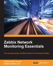 Zabbix Network Monitoring Essentials ebook by Andrea Dalle Vacche,Stefano Kewan Lee