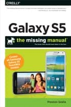Galaxy S5: The Missing Manual ebook by Preston Gralla