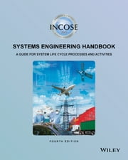 INCOSE Systems Engineering Handbook - A Guide for System Life Cycle Processes and Activities ebook by Wiley