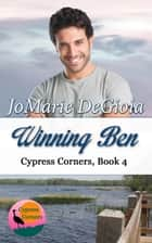 Winning Ben - Cypress Corners Book 4 ebook by JoMarie DeGioia