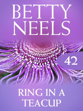 Ring in a Teacup (Mills & Boon M&B) (Betty Neels Collection, Book 42) ebook by Betty Neels