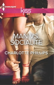 Man vs. Socialite ebook by Charlotte Phillips