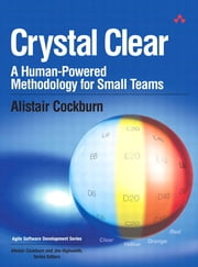 Crystal Clear - A Human-Powered Methodology for Small Teams ebook by Alistair Cockburn