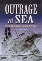 Outrage at Sea eBook by Tony Bridgland