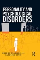 Personality and Psychological Disorders eBook by Gordon Claridge, Caroline Davis