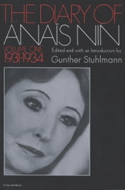 The Diary of Anais Nin Volume 1 1931-1934 - Vol. 1 (1931-1934) ebook by Anais Nin
